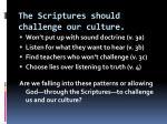 the scriptures should challenge our culture