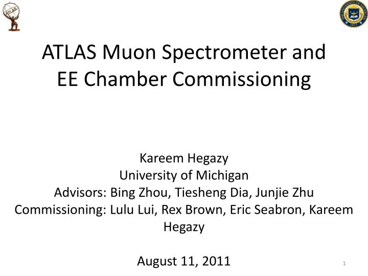 atlas muon spectrometer and ee chamber commissioning n.