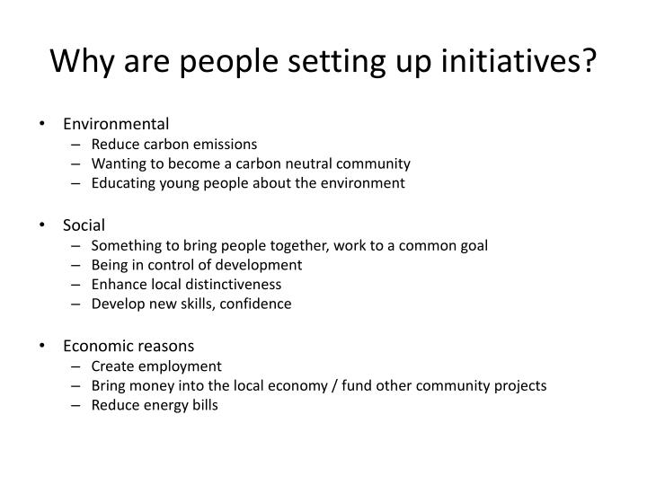 Why are people setting up initiatives?