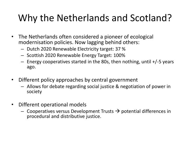 Why the Netherlands and Scotland?