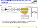 proposed architecture for uncompensated detectors