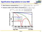 signification degradation in low snr