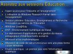 assistez aux sessions education