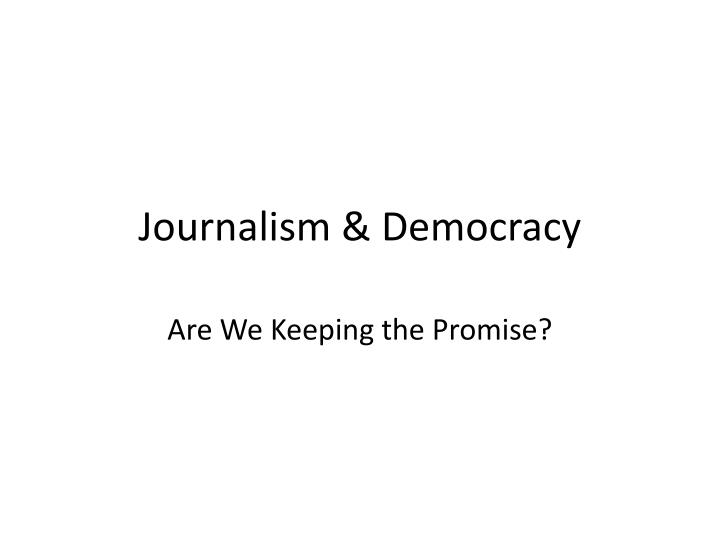 journalism democracy n.
