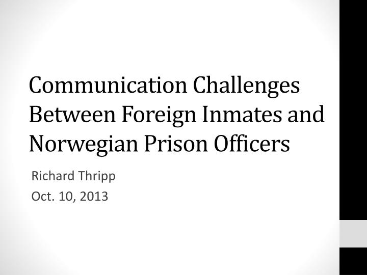 communication challenges between foreign inmates and norwegian prison officers n.
