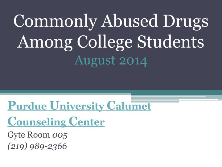 commonly abused drugs among c ollege s tudents august 2014 n.