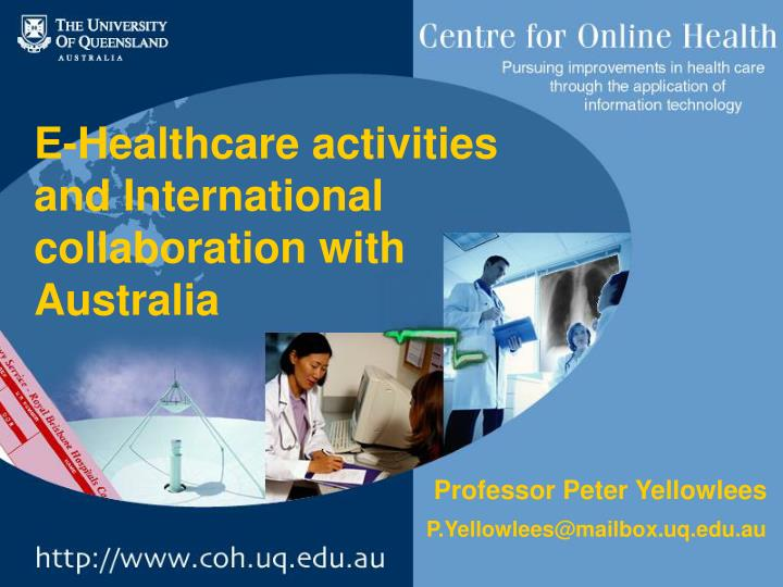 e healthcare activities and international collaboration with australia n.