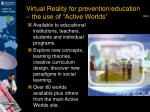 virtual reality for prevention education the use of active worlds