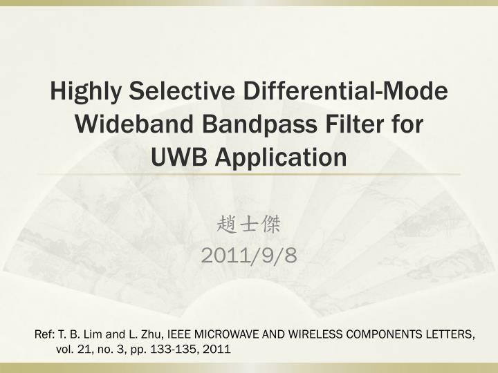 highly selective differential mode wideband bandpass filter for uwb application n.