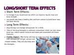long short term effects