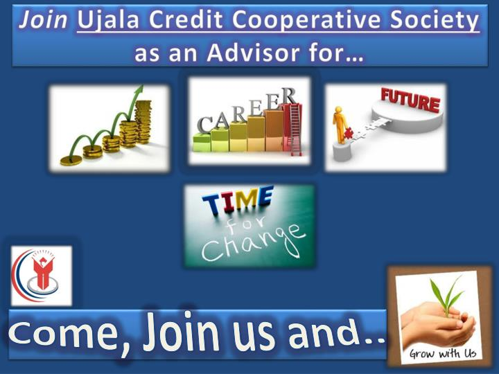 join ujala credit cooperative society as an advisor for n.