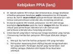 kebijakan ppia lanj