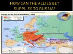 how can the allies get supplies to russia