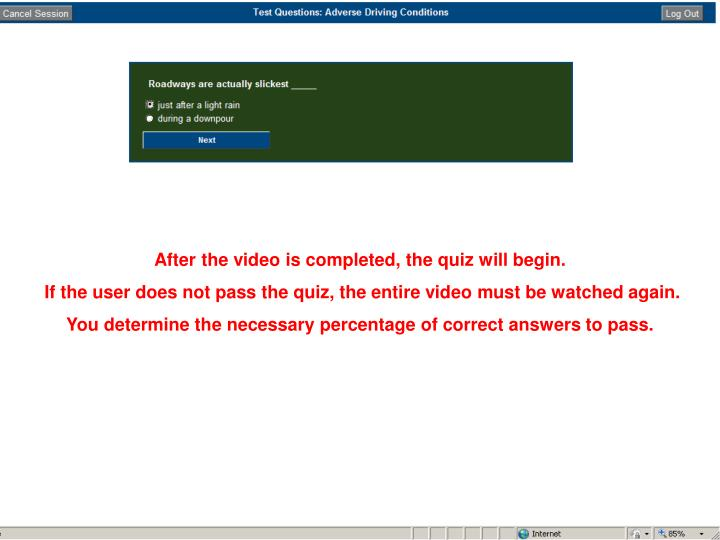 After the video is completed, the quiz will begin.