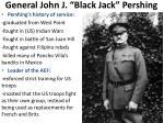 general john j black j ack pershing