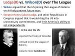 lodge r vs wilson d over the league