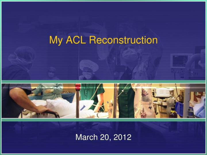 my acl reconstruction n.