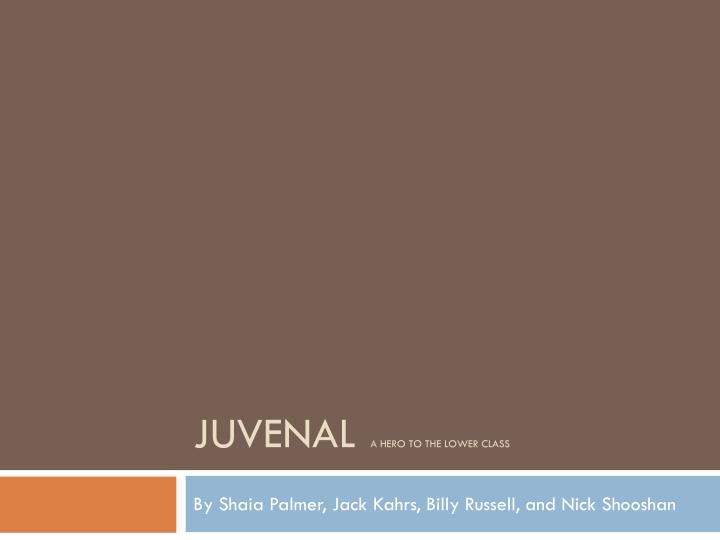 juvenal a hero to the lower class n.