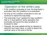 operation of the while loop