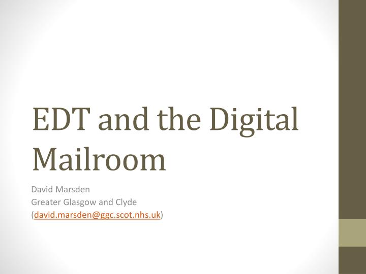 edt and the digital mailroom n.
