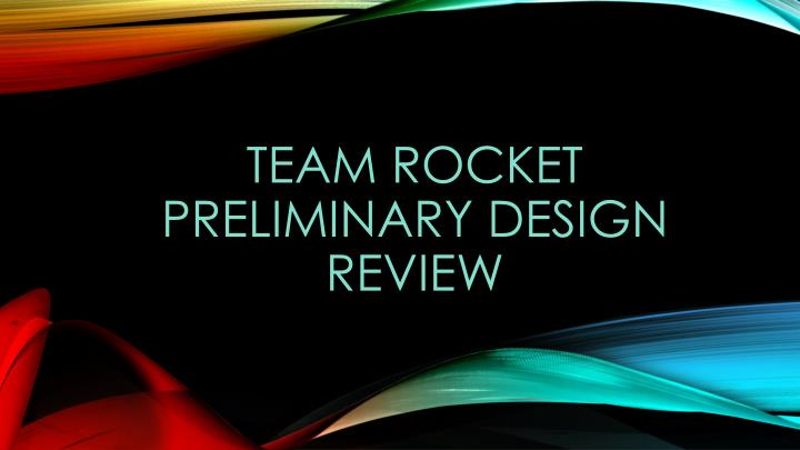 team rocket preliminary design review n.