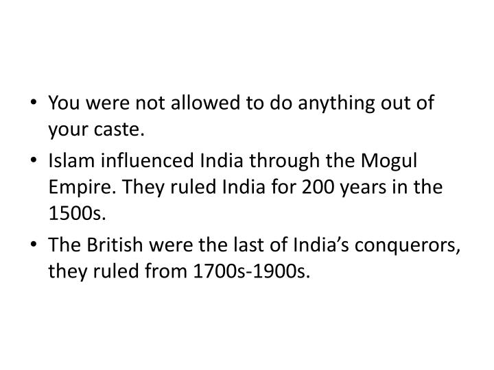 You were not allowed to do anything out of your caste.