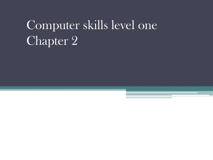 computer skills level one chapter 2 n.