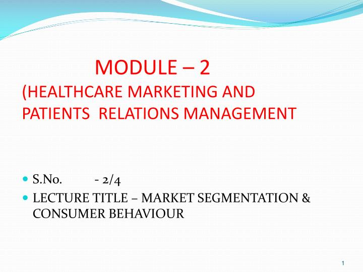 module 2 healthcare marketing and patients relations management n.