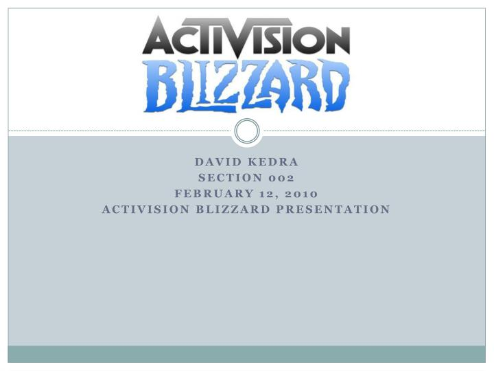 david kedra section 002 february 12 2010 activision blizzard presentation n.