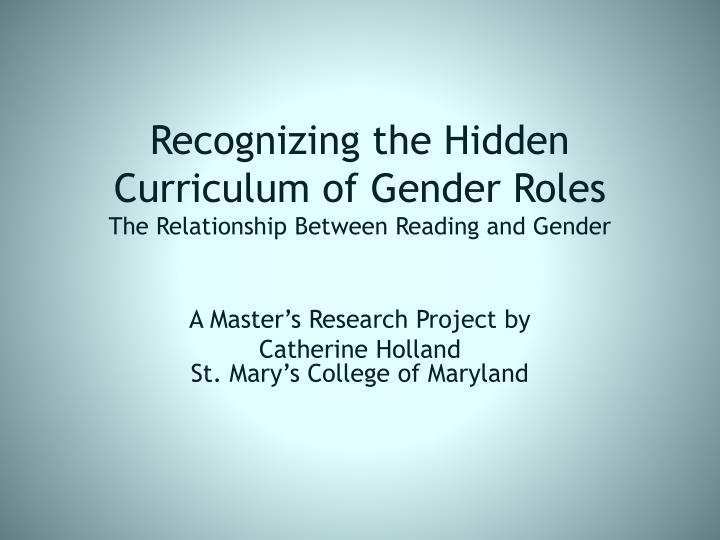 recognizing the hidden curriculum of gender roles the relationship between reading and gender n.