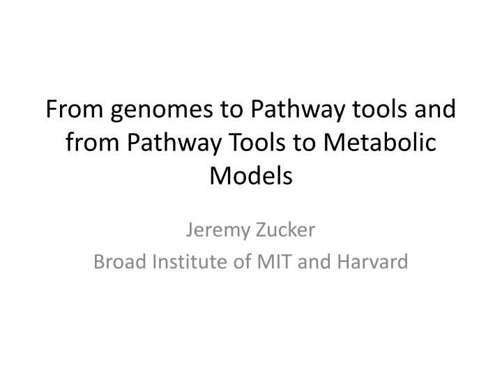 from genomes to pathway tools and from pathway tools to metabolic models n.