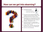 how can we get into elearning