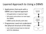 layered approach to using a dbms