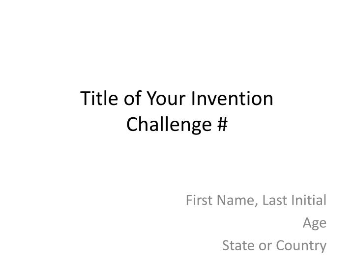 title of your invention challenge n.