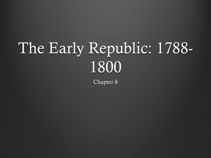 the early republic 1788 1800 n.
