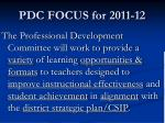 pdc focus for 2011 12