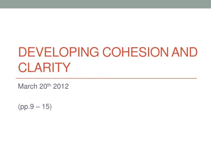 developing cohesion and clarity n.