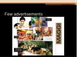 few advertisements