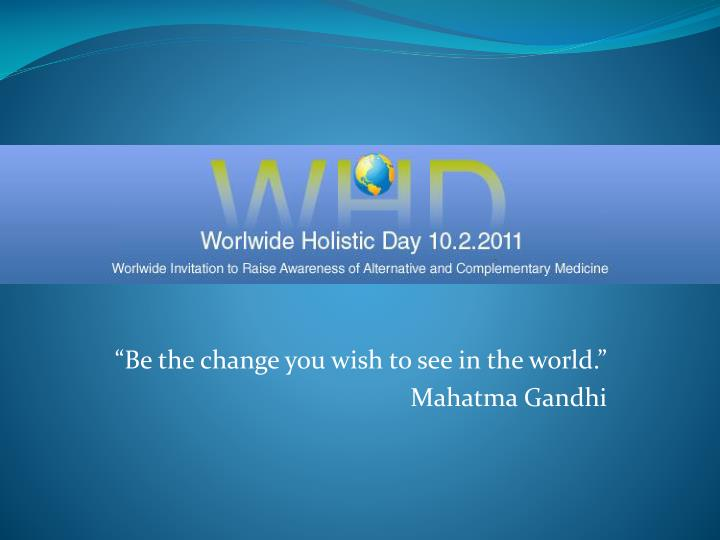 be the change you wish to see in the world mahatma gandhi n.