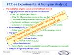 fcc ee experiments a four year study 2