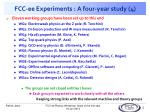fcc ee experiments a four year study 4