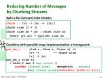 reducing number of messages by chunking streams