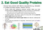 2 eat good quality proteins
