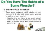 do you have the habits of a sumo wrestler1