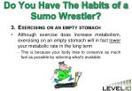do you have the habits of a sumo wrestler2