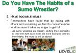 do you have the habits of a sumo wrestler4