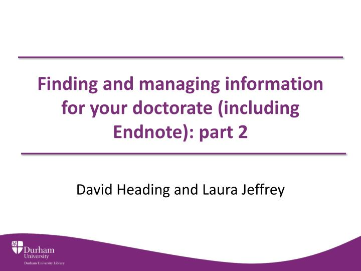 finding and managing information for your doctorate including endnote part 2 n.