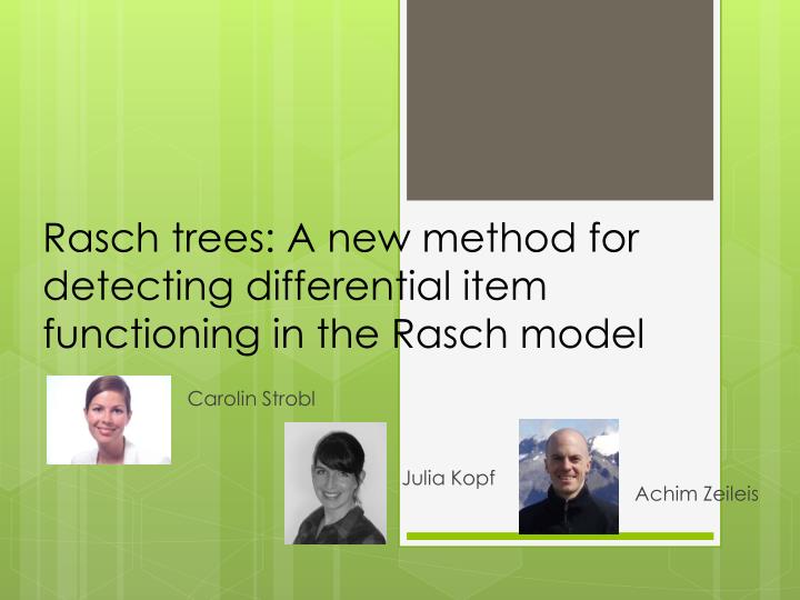 rasch trees a new method for detecting differential item functioning in the rasch model n.