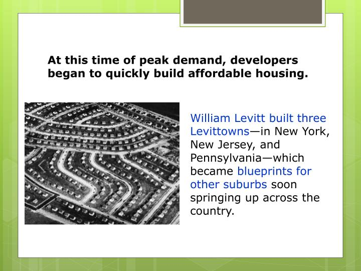 At this time of peak demand, developers began to quickly build affordable housing.