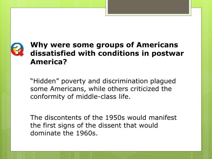 Why were some groups of Americans dissatisfied with conditions in postwar America?